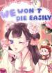 We-Won't-Die-Easily!
